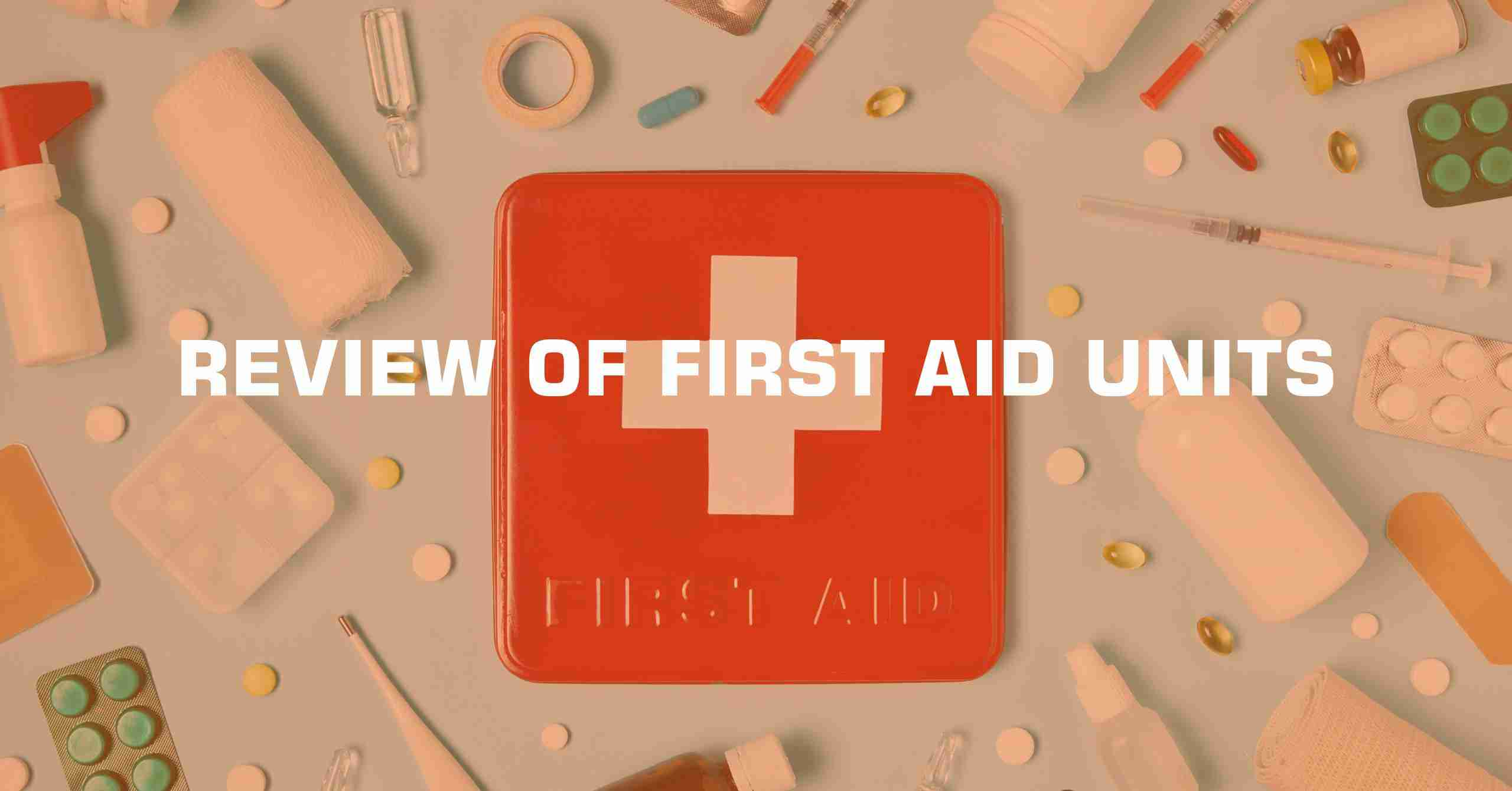 REVIEW OF FIRST AID UNITS min scaled